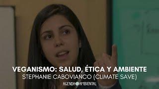 Veganismo: Ética, salud y ambiente. Stephanie Cabovianco. 1/3