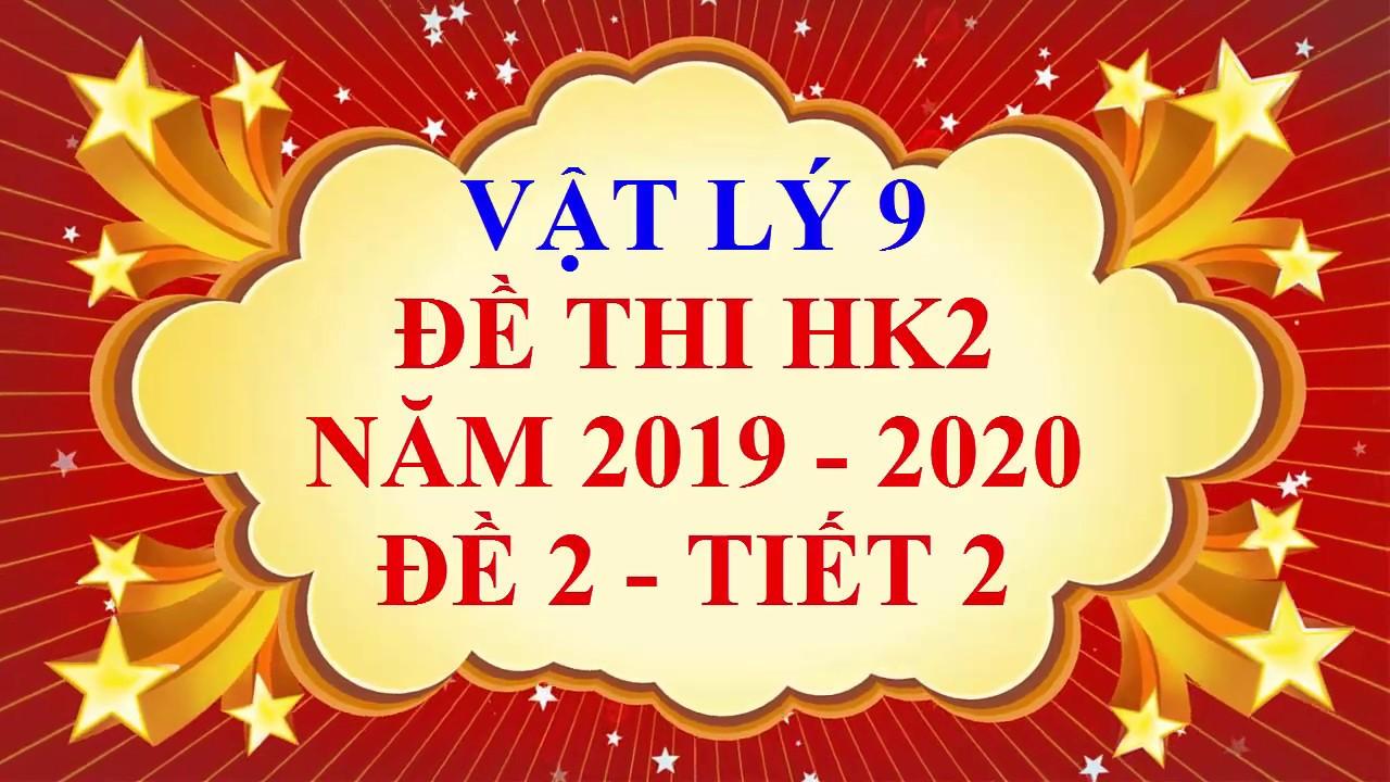 Vật lý lớp 9 – Đề thi HK2 năm học 2019 – 2020 – Đề 2 – Tiết 2
