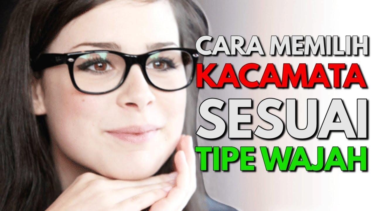 Cara Memilih Kacamata Hits yang Sesuai Bentuk Wajah - YouTube 49278b12e2