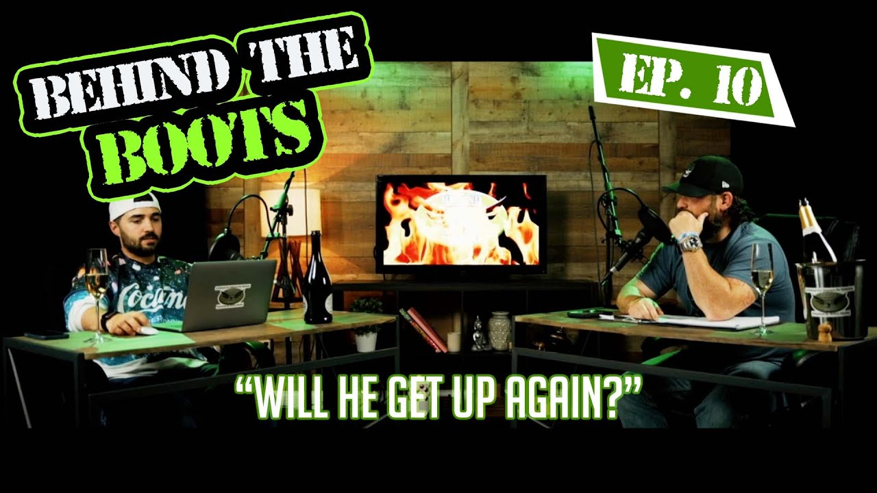 Ep.10 Bobby Got Knocked Down; Will He Get Up Again? | Behind The Boots Podcast