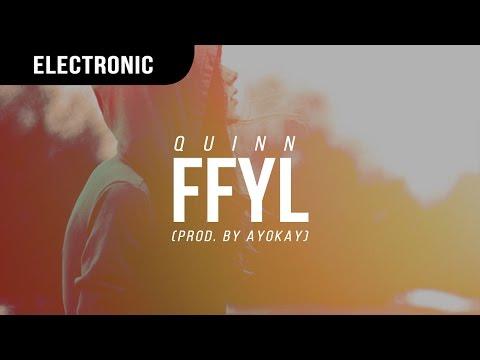 Quinn XCII - FFYL (Prod. Ayokay)