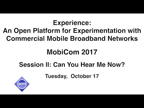 MobiCom 2017 - Experience: An Open Platform for Experimentation with Commercial Broadband Networks
