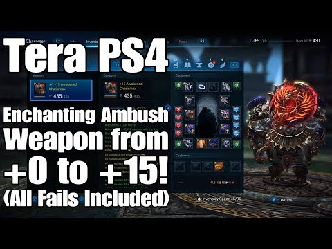 Tera PS4 - Enchanting Ambush Weapon From +0 To +15! (All Fails Included)