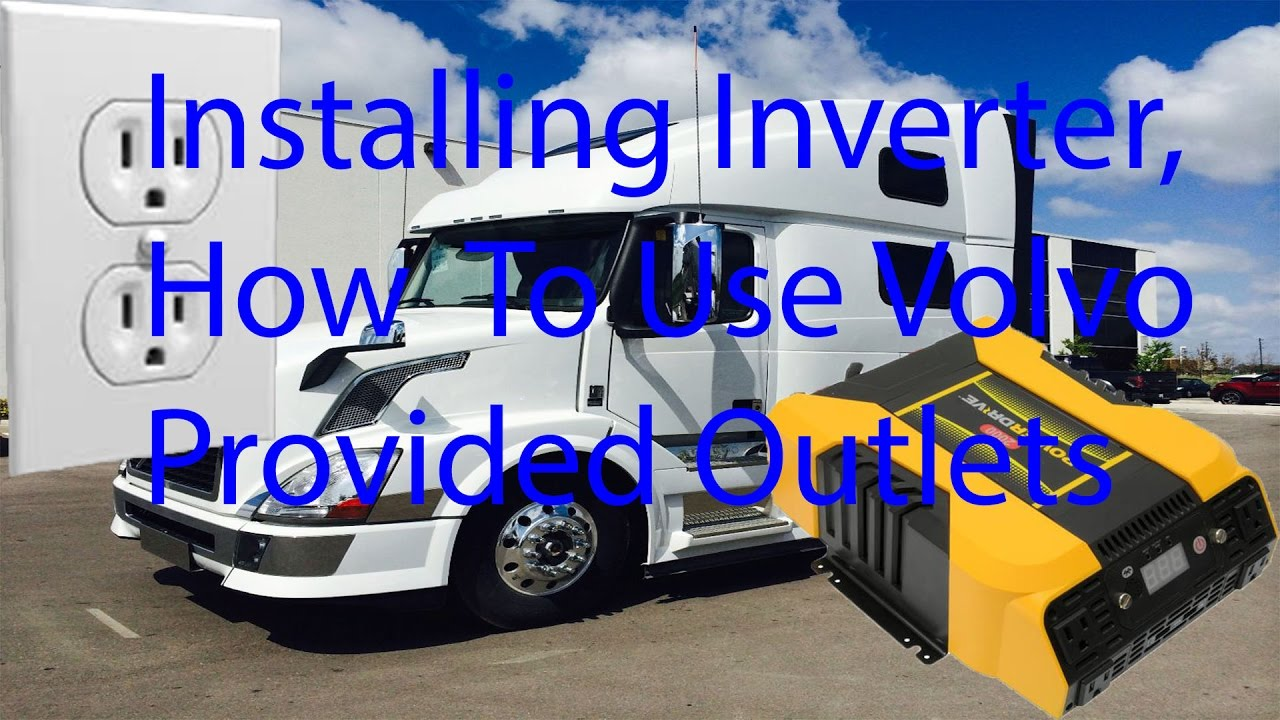 How To Use Volvo Provided Outlets And Inverter Installation Youtube Freightliner Chis Wiring Diagram