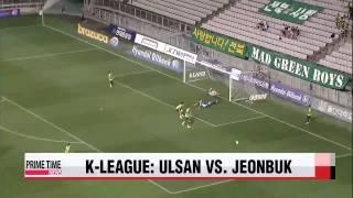 K-League: Ulsan vs. Jeonbuk