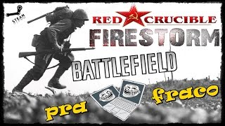 Red Crucible Firestorm [Battlefield pra pc Fraco]