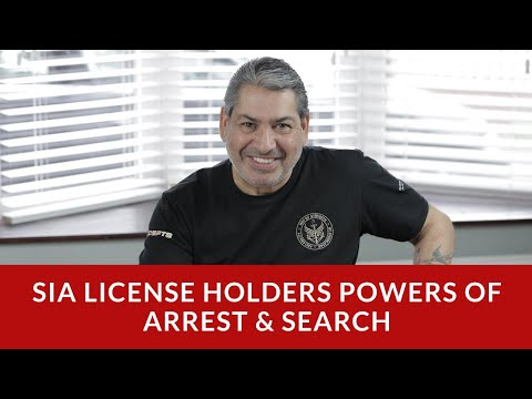 SIA Licence Holders: Powers of Arrest