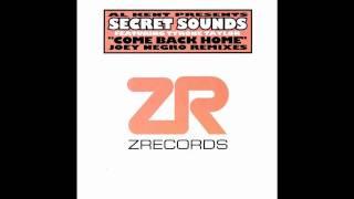 Al Kent presents Secret Sounds - Come Back Home (Joey Negro Club Mix)