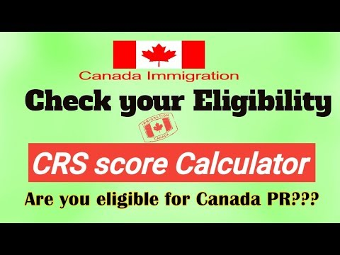 How To Check Your Eligibility For Canada PR | CRS Score Calculator Detailed Tutorial