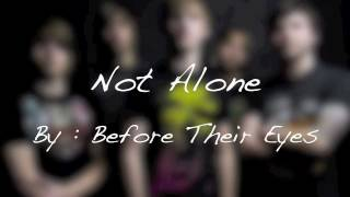Not Alone (Lyrics) - Before Their Eyes