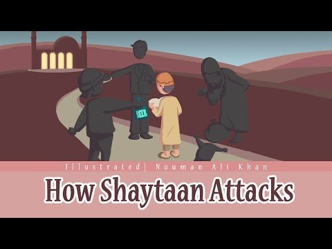 How Shaytaan Attacks | illustrated | Nouman Ali Khan