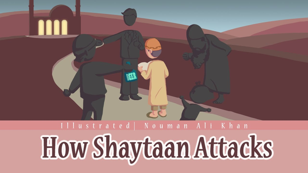 How Shaytaan Attacks | illustrated | Nouman Ali Khan | Subtitled