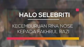 Gambar cover Kecemburuan Rina Nose Kepada Fakhrul Razi - Halo Selebriti 01/03/16