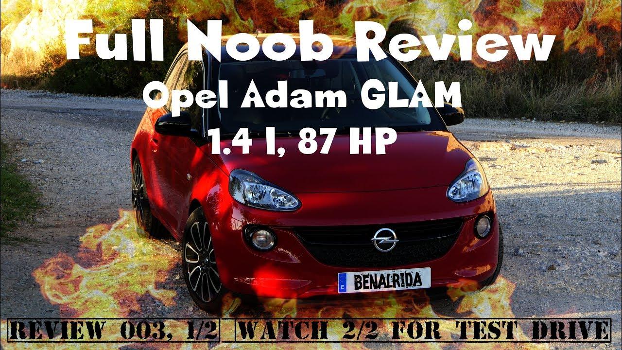 Full Noob Review - Opel Adam Glam 2018 - REVIEW 003 - Part 1/2 [4K]