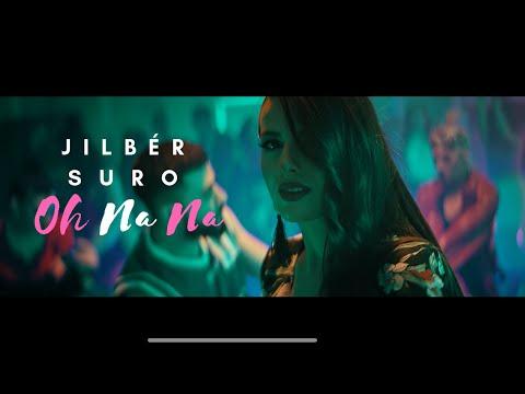 Jilbér - Oh Na Na (ft. Suro) (Official Video)