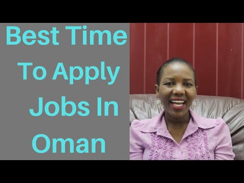 Best Time To Apply For Jobs In Oman   How To Get Job In Oman