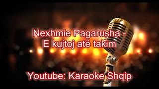 Nexhmije Pagarusha - E kujtoj atë takim   Karaoke Shqip