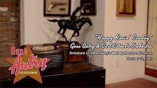 Gene Autry - Happy Rovin' Cowboy (Gene Autry's Melody Ranch Radio Show October 12, 1947)