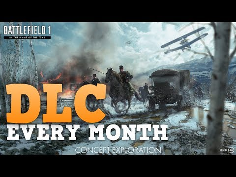 NEW DLC EVERY MONTH? - Battlefield 1 In the Name of the Tsar