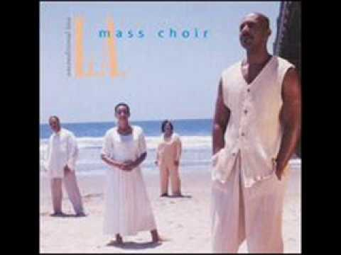L.A. Mass Choir-I Give My All To You