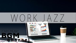Work & Jazz Music - Cafe Music For Work & Study - Relaxing Jazz & Bossa Nova Music
