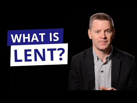 What is Lent? | What's the Purpose of Lent? | Christopher West
