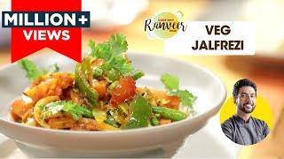 Veg Jalfrezi | वेज जालफ्रेजी | How to make Veg Jalfrezi at home | Chef Ranveer Brar