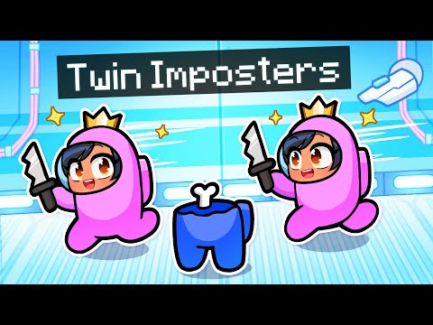 Playing As The TWIN IMPOSTERS In Among Us!