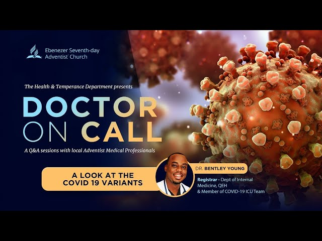 Ebenezer SDA // Doctor on Call //  A look at the Covid 19 Variants