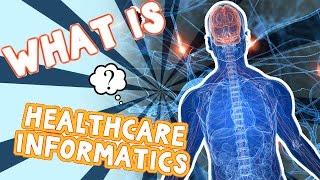 What is Healthcare Informatics?