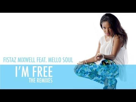Fistaz Mixwell feat. Mello Soul - Im Free