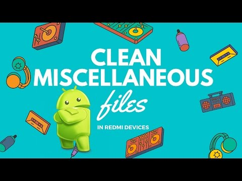 MIUI8 | MIUI7: Clean Miscellaneous & Duplicate Files From Redmi Devices! [HD]