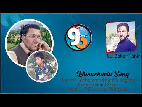 Burushaski Song || Lyrics Mohammad Rahim Bagana Vocal Ismial Sagar Presents GB New Songs