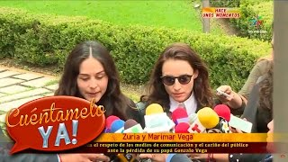 Zuria y Marimar Vega agradecen apoyo tras muerte de su padre | Cuéntamelo YA!