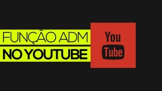 Nova função ADMINISTRADORES no YouTube