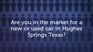 Bad credit auto financing in Hughes Springs Texas. Find the used car in Hughes Springs TX