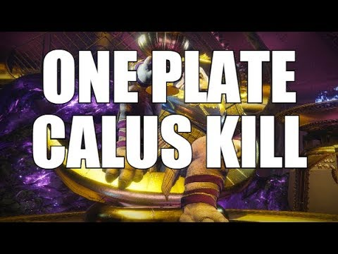 Destiny 2 : ONLY 1 PLATE CALUS KILL