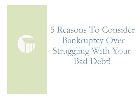 5 Reasons To Consider Bankruptcy Over Struggling With Bad Debt.