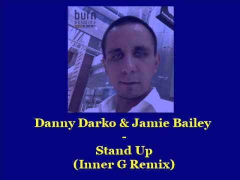 Danny Darko ft  Jamie Bailey   Stand Up Inner G Remix