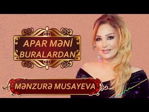 Menzure Musayeva - Apar Meni Buralardan