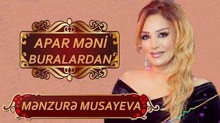 Menzure Musayeva Apar Meni Buralardan Youtube