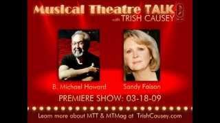 "Musical Theatre Talk with Trish Causey - ""Premiere Show: B. Michael Howard & Sandy Faison"" Part 1"