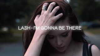 Lash I M Gonna Be There Official Lyric Video