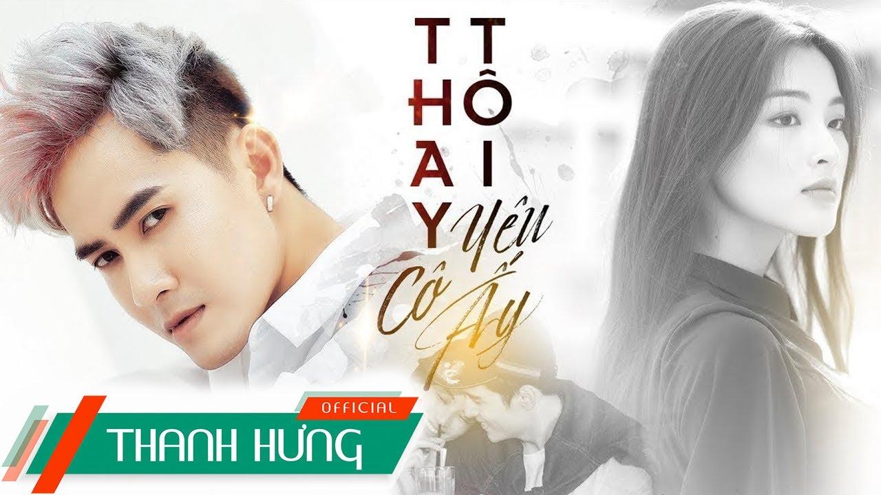 THAY TÔI YÊU CÔ ẤY (ĐNSTĐ) | OFFICIAL MV 4K | THANH HƯNG