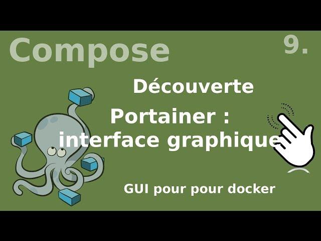 Docker compose - 9. Portainer, interface graphique pour docker