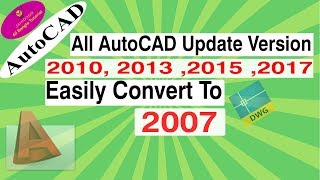 All AutoCAD Update Version Easily Convert To 2007 I Tutorial in Bangla.