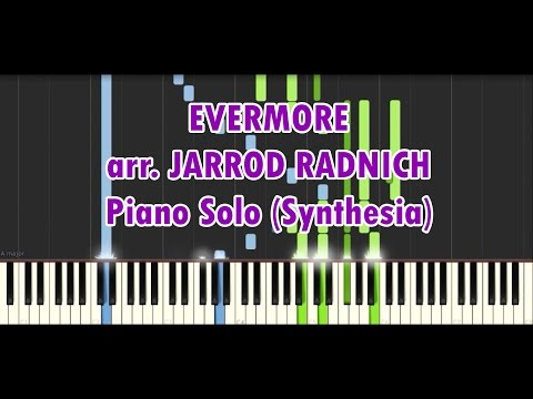 [Synthesia] Evermore arr. by Jarrod Radnich Virtuosic Piano Solo