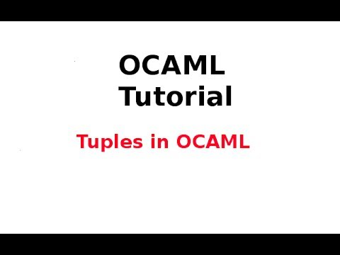 OCAML Tutorial 11/33: Tuples in OCAML