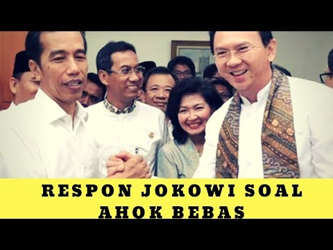 BREAKING NEWS Respon Jokowi Soal Ahok Bebas Besok