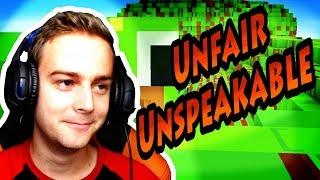 Minecraft - 😡Unfair Unspeakable😡 [EZ NEM LEHET IGAZ!]